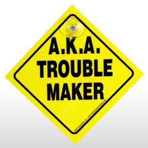 A.K.A. TROUBLE MAKER CAR SIGN Toys & Games