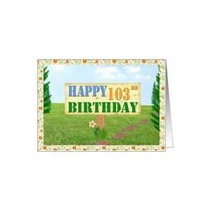 Happy 103rd Birthday Sign on Footpath Card Toys & Games