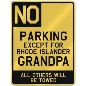 EXCEPT FOR RHODE ISLANDER GRANDPA  PARKING SIGN STATE RHODE ISLAND