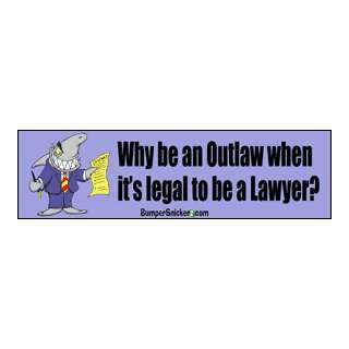 to be a lawyer   funny bumper stickers (Large 14x4 inches) Automotive