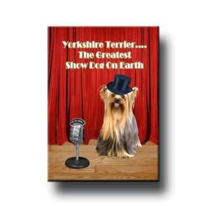 Yorkshire Terrier Greatest Show Dog Fridge Magnet