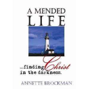 A Mended Life   Finding Christ in the Darkness