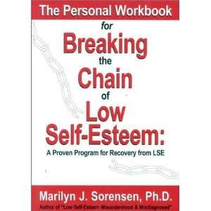The Personal Workbook for Breaking the Chain of Low Self